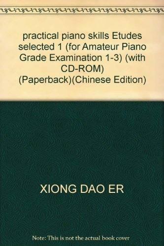 practical piano skills Etudes selected 1 (for Amateur Piano Grade Examination 1-3) (with CD-ROM) (Paperback)