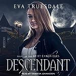 Descendant: The Shift Chronicles, Book 1 | Eva Truesdale