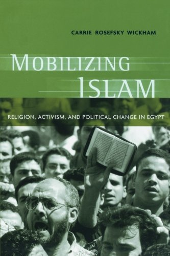 Mobilizing Islam: Religion, Activism and Political Change in Egypt by Carrie Rosefsky Wickham - At Columbia Mall The