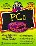 PCs for Kids and Parents, Dummies Technical Press Staff and IDG Books Staff, 0764501585
