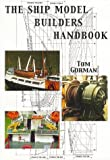 The Ship Model Builders Handbook: Fittings and Superstructures for the Small Ship: A Guide to Fittings on the Small Ship