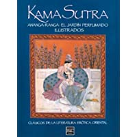 Kama sutra * ananga-ranga * el jardin perfumado