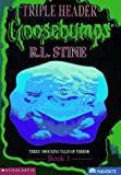 Goosebumps Triple Header Book 1:  Three Shocking Tales of Terror
