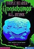 Goosebumps Triple Header, R. L. Stine, 0590350072