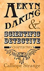 Aeryn Daring and the Scientific Detective, Chapter Two