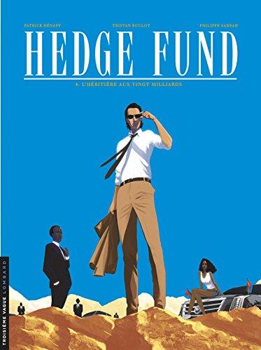Hedge Fund - Tome 4 - L'héritière Aux Vingt Milliards French Edition