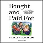 Bought and Paid For: The Unholy Alliance Between Barack Obama and Wall Street | Charles Gasparino