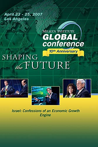 2007 Global Conference: Israel: Confessions of an Economic Growth - Engine Economic