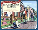img - for Revolutionary War Days: Discover the Past with Exciting Projects, Games, Activities, and Recipes book / textbook / text book