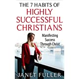 The Bible | The 7 Habits of Highly Successful Christians - Manifesting Success Through Christ...