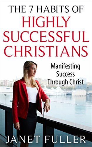 The-Bible-The-7-Habits-of-Highly-Successful-Christians-Manifesting-Success-Through-Christ