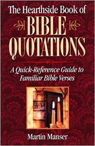 PDF-Bücher kostenlos herunterladen The Hearthside Book of Bible Quotations: A Quick-Reference Guide to Familiar Bible Verses (Hearthside Biblical Library) PDF FB2 iBook by Martin H. Manser 1581822367