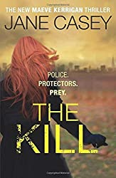 The Kill: (Maeve Kerrigan 5) by Casey, Jane (2014) Hardcover
