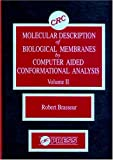 Molecular Description of Biological Membrane Components by Computer Aided Conformational Analysis, Robert Brasseur, 0849363764