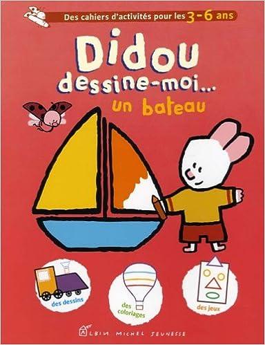 Didou Dessine-Moi Un Bateau (A.M. V.ABANDON) (French Edition ...
