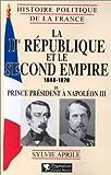 La IIème République et le Second Empire 1848-1870. Du prince président à Napoléon III