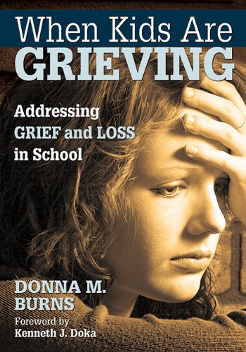 By Donna M. Burns - When Kids Are Grieving: Addressing Grief and Loss in School (Reprint) (2014-12-03) [Paperback]