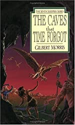 By Morris, Gilbert [ The Caves That Time Forgot (New) (Seven Sleepers (Paperback) #04) ] [ THE CAVES THAT TIME FORGOT (NEW) (SEVEN SLEEPERS (PAPERBACK) #04) ] May - 1995 { Paperback }