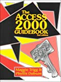 The Access 2000 Guidebook, Trigg, Maggie and Dobson, Phyllis, 157676043X