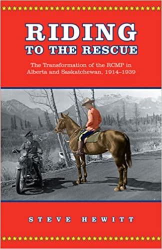 Riding to the Rescue: The Transformation of the RCMP in