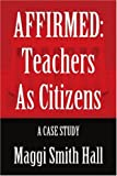 AFFIRMED: Teachers as Citizens: A Case Study