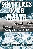 Spitfires over Malta, Brian Cull, 1904943306