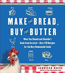 Amazon Com Make The Bread Buy The Butter What You border=