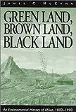 Green Land, Brown Land, Black Land: An Environmental History of Africa, 1800-1990