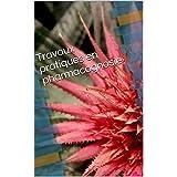 Travaux pratiques en pharmacognosie (travaux pratique en science de la nature et de la vie t. 1) (French Edition)