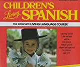 Living Language Children's Living Spanish, Living Language Staff, 0517563339