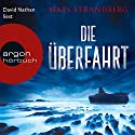 Die Überfahrt Audiobook by Mats Strandberg Narrated by David Nathan