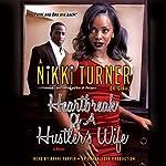 Heartbreak of a Hustler's Wife: A Novel | Nikki Turner