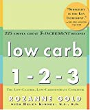 Low Carb 1-2-3, Rozanne Gold and Helen Kimmel, 159486165X