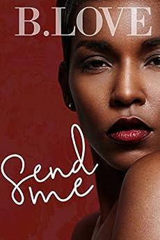 Send Me (Joaquin & Nayeli Book 1) by [Love, B.]