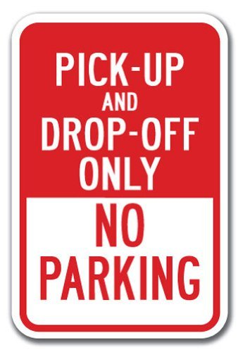 Quote Aluminum Sign Pick-Up And Drop-Off Only No Parking Sign Heavy Gauge Metal Gift Sign Wall Plaque Decoration
