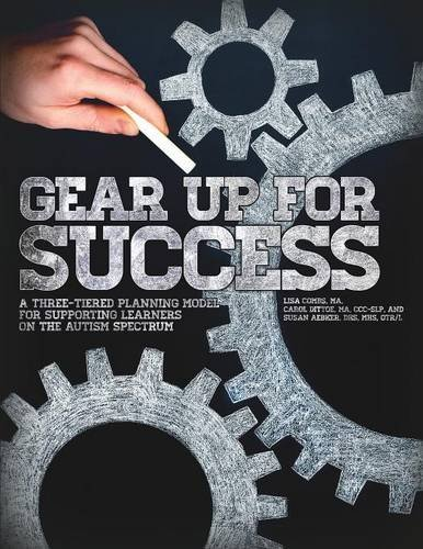 Download Gear Up for Success: A Three-Tiered Planning Model for Supporting Learners on the Autism Spectrum pdf epub