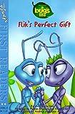 Flik's Perfect Gift, Judy Katschke, 0786842571