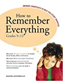 How to Remember Everything Grades 9-12 Memory Shortcuts to Help You Study