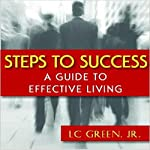 Steps to Success: A Guide to Effective Living | L C Green Jr.