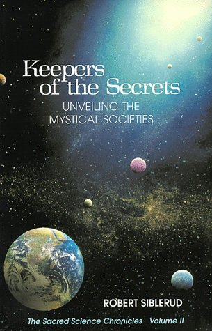 Keepers of the Secrets: Unveiling the Mystical Societies (The Sacred Science Chronicles, Vol. 2)