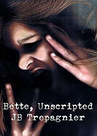 Bette, Unscripted by JB Trepagnier ebook deal