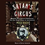 Satan's Circus: Murder, Vice, Police Corruption, and New York's Trial of the Century | Mike Dash