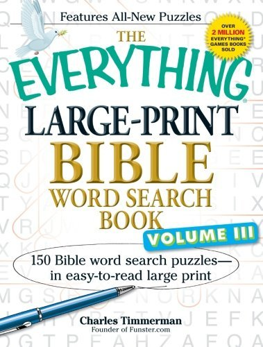 Download By Charles Timmerman The Everything Large-Print Bible Word Search Book, Volume III: 150 Bible Word Search Puzzles - in Ea (Lrg) [Paperback] PDF