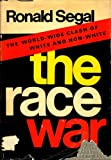 The Race War, Ronald Segal, 0670588164
