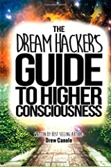 The Dream Hacker's Guide To Higher Consciousness Paperback