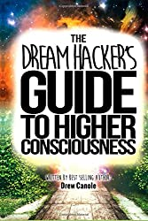 The Dream Hacker's Guide To Higher Consciousness