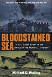 Book cover for Bloodstained Sea : The U.S. Coast Guard in the Battle of the Atlantic, 1941-1944