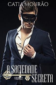 A Sociedade Secreta: volume 2 por [Mourão, Catia]