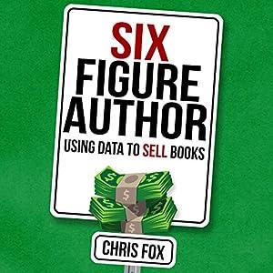 Six Figure Author Audiobook
