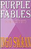 Purple Fables, Ingo Swann, 1571740090